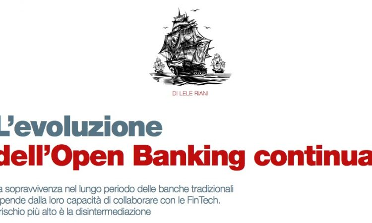 L'evoluzione dell'Open Banking continua (di Lele Riani)