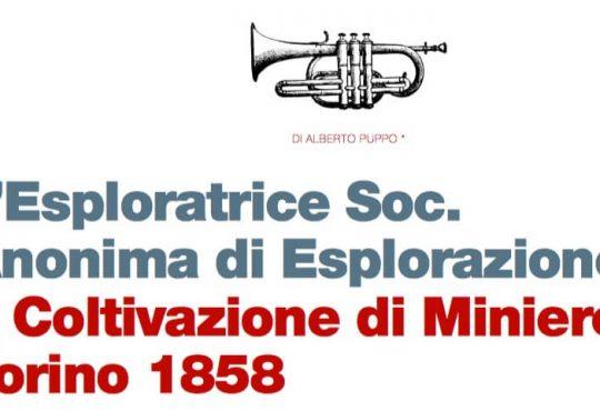 L Esploratrice Soc. Anonima di Esplorazione e Coltivazione di Miniere Torino 1858 (di Alberto Puppo)