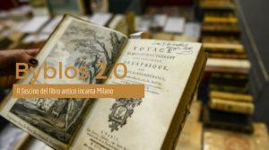 Byblos 2.0 – Il fascino del libro antico incanta Milano @ Parco Esposizioni Novegro