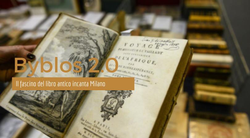 Byblos 2.0 - Il fascino del libro antico incanta Milano