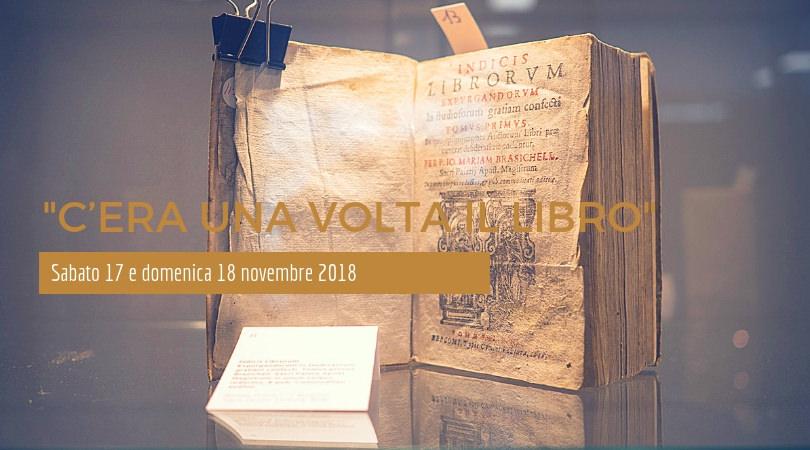 """""""C'era una volta il libro"""" - Sabato 17 e domenica 18 novembre 2018"""